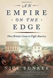 Image of An Empire on the Edge: How Britain Came to Fight America