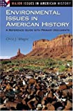 Environmental Issues in American History, Chris J. Magoc, 0313322082