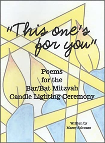 This ones for you poems for the barbat mitzvah candle lighting this ones for you poems for the barbat mitzvah candle lighting ceremony marcy schwarz 9780974293400 amazon books aloadofball Images