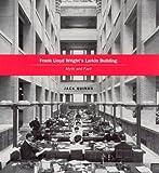 Frank Lloyd Wright's Larkin Building: Myth and Fact