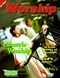 Why Worship Matters, , 0764408917