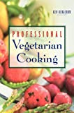 Professional Vegetarian Cooking, Kenneth A. Bergeron, 0471292354