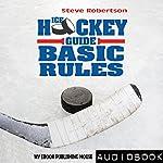 Ice Hockey Guide: Basic Rules   Steve Robertson