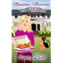 Mansions, Macarons and Murder (A Macaron Patisserie Cozy Mystery Book 3)