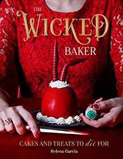 Book Cover: The Wicked Baker: Cakes and treats to die for