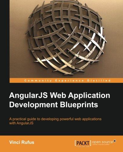 Download AngularJS Web Application Development Blueprints - Practical Projects for the Modern Web Developer PDF