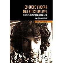 Eu quero é botar meu bloco na rua!: A biografia de Sérgio Sampaio