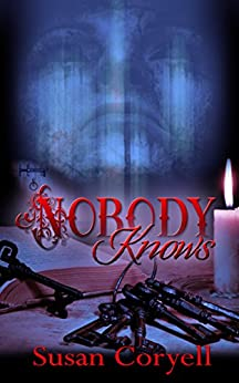 Nobody Knows (Overhome Trilogy Book 3) by [Coryell, Susan]