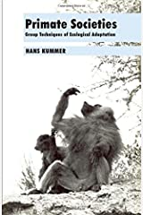 Primate Societies: Group Techniques of Ecological Adaptation Paperback