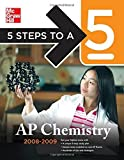 5 Steps to a 5 AP Chemistry, 2008-2009 Edition (5 Steps to a 5 on the Advanced Placement Examinations Series) by John Moore (2007-12-14)