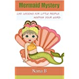 Mermaid Mystery (Life Lessons for Little People Book 1)by Nana B