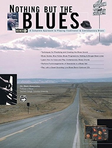 Nothing But the Blues: A Complete Approach to Playing Traditional and Contemporary Blues