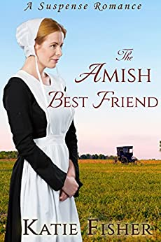 The Amish Best Friend by [Fisher, Katie]