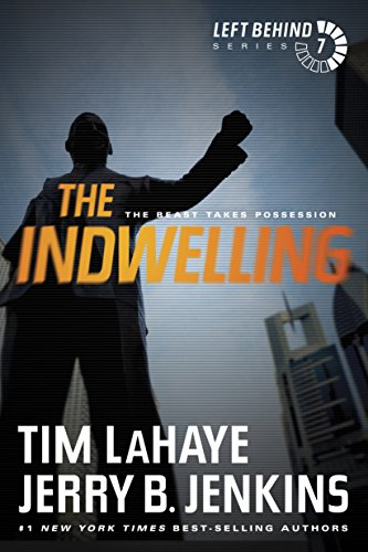 The Indwelling: The Beast Takes Possession by Jerry B. Jenkins and Tim LaHaye