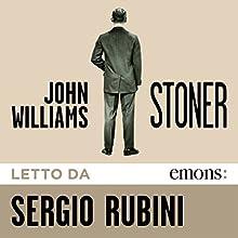 Stoner (       UNABRIDGED) by John Edward Williams Narrated by Sergio Rubini