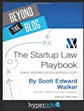 Beyond the Blog: the Startup Law Playbook, Scott Walker, 1478300485