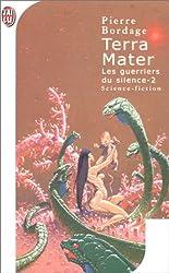 Terra mater: les guerriers du silence. Tome 2