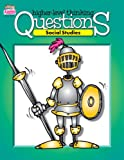 Question Book:  Social Studies: Higher Level Thinking Questions (Grades 3-12) 160 pp