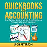 Quickbooks and Accounting: Step-By-Step Guide to