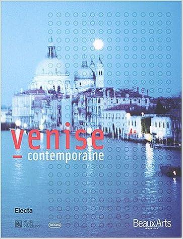 Livres gratuits en ligne Beaux Arts magasine : Venise contemporaine pdf, epub