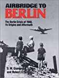 Airbridge to Berlin, Dennis M. Giangreco and Robert E. Griffin, 0891413294