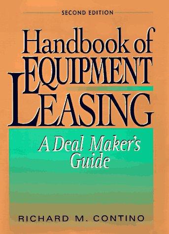 Handbook Of Equipment Leasing  A Deal Makers Guide