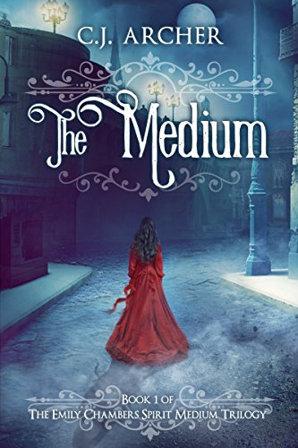 The Medium (Emily Chambers Spirit Medium Book 1) by [Archer, C.J.]