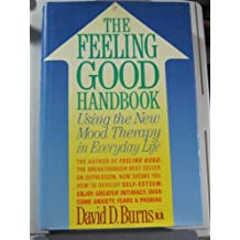 The Feeling Good Handbook: Using the New Mood Therapy in Everyday Life