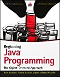 Beginning Java Programming: The Object-Oriented Approach