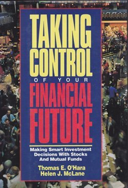 Taking Control of Your Financial Future: Making Smart Investment Decisions With Stocks and Mutual Funds