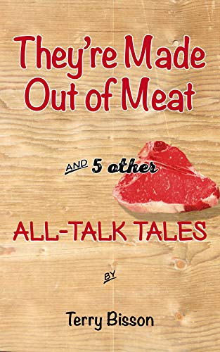 They're Made Out of Meat and 5 other All-Talk Tales