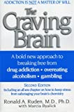 Craving Brain, Ronald A. Ruden and Ronald Ruden, 0060928999