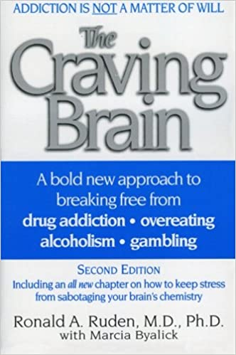 The Craving Brain: A bold new approach to breaking free from *drug ...