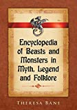 Encyclopedia of Beasts and Monsters in Myth, Legend