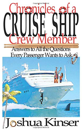 (Chronicles of a Cruise Ship Crew Member: Answers to All the Questions Every Passenger Wants to Ask (3rd)