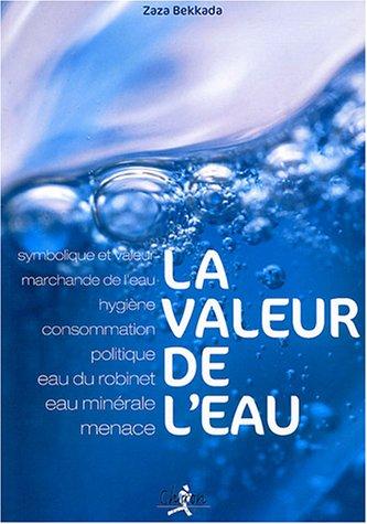 La Valeur De L Eau Amazon Co Uk Zaza Bekkada 9782702710418 Books
