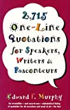 2,715 One-Line Quotations for Speakers, Writers and Raconteurs, Edward F. Murphy, 0517682362