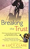 Breaking the Trust, Lucy Clare, 0451211693