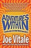 Adventures Within, Joe Vitale, 1410774589