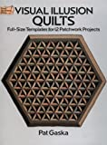 Visual Illusions Quilts, Pat Gaska, 048626159X