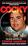Cocky (paperback): The Rise and Fall of Curtis Warren, Britain's Biggest.....: The Rise and Fall of Curtis Warren, Britain's Biggest Drugs Baron