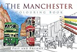 The Manchester Colouring Book: Past and Present