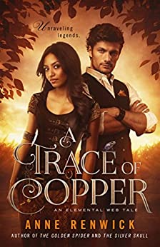 A Trace of Copper (An Elemental Web Tale Book 2) by [Renwick, Anne]