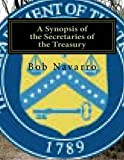 img - for A Synopsis of the Secretaries of the Treasury book / textbook / text book
