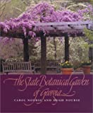 The State Botanical Garden of Georgia, Carol Nourse and Hugh O. Nourse, 0820323276
