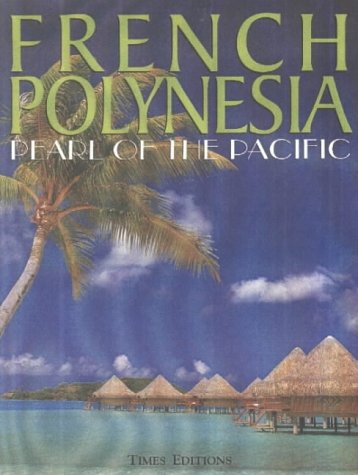 French Polynesia: Pearl of the Pacific