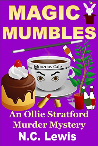 Magic Mumbles (An Ollie Stratford Mystery Book 4) by [Lewis, N.C.]