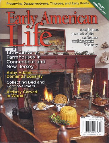 Early American Life Magazine December 2013 (Farmhouse 18th Century)