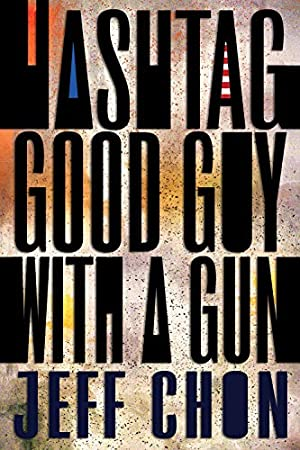 Hashtag Good Guy With a Gun by Jeff Chon