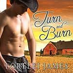 Turn and Burn: Blacktop Cowboys Series, Book 5 | Lorelei James